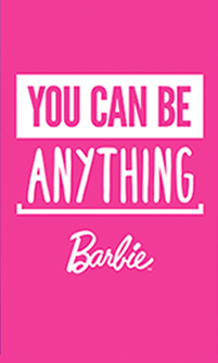 Brought to You By Barbie – You Can Be Anything